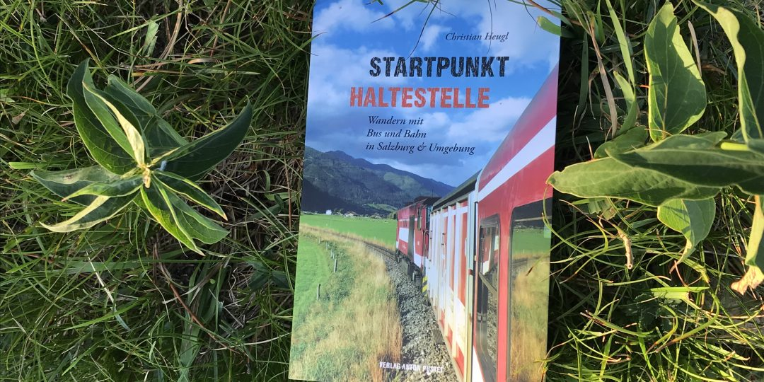 Wandern mit Bus und Bahn in Salzburg & Umgebung, Foto Peter Backé